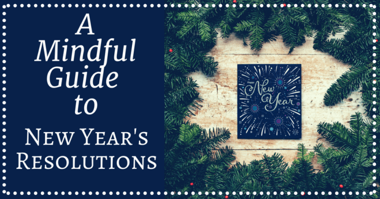 A Mindful Approach to New Year's Resolutions